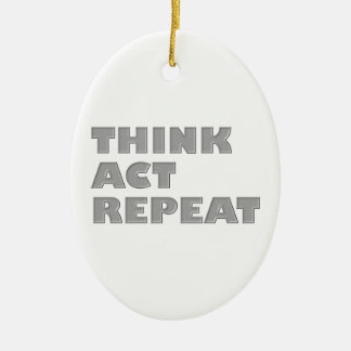 Denken Sie Taten-Wiederholung Keramik Ornament