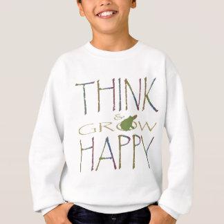 Denken Sie u. wachsen Sie glücklich Sweatshirt
