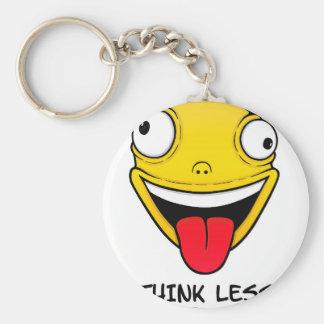 Denken Sie weniger, dumm mehr Schlüsselanhänger