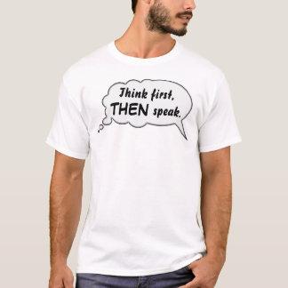 Denken Sie zuerst, DANN sprechen Sie T-Shirt