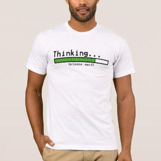 Denken… Warten Sie bitte T-Shirt