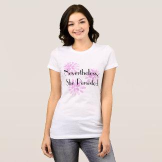 """""""Dennoch, bestand sie"""" mit rosa Blumen fort T-Shirt"""