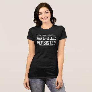 """""""Dennoch, bestand sie"""" T fort (weiße Beschriftung) T-Shirt"""