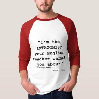 Der Antagonist Ihr Englischlehrer warnte Sie T-Shirt