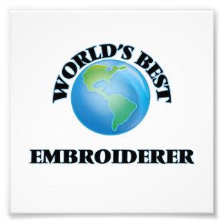 Der beste Embroiderer der Welt Photographischer Druck