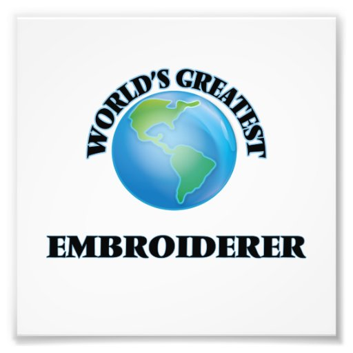 Der bestste Embroiderer der Welt Fotografischer Druck