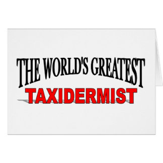 Der bestste Taxidermist der Welt Karte