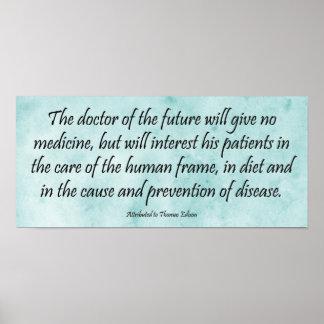 Der Doktor der Zukunft - Edison-Zitat-Druck Poster