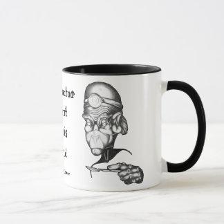 Der Doktor ist aus seinem Verstand heraus Tasse