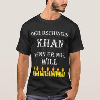 Der Dschingis Khan wenn er nur will T-Shirt