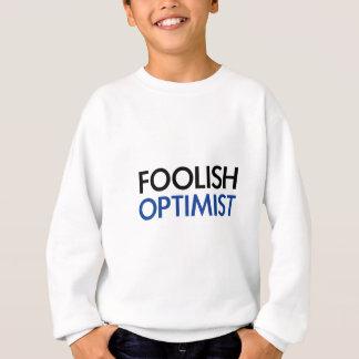 Der dumme Optimist Sweatshirt