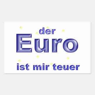 der Euro ist mir teuer Rechteckiger Aufkleber