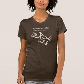 … der frühe Vogel kann mich mal… Hemd