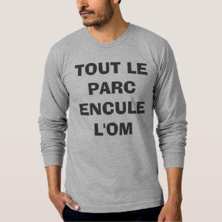 DER GANZE PARK ARSCHLOCH OM T-Shirt