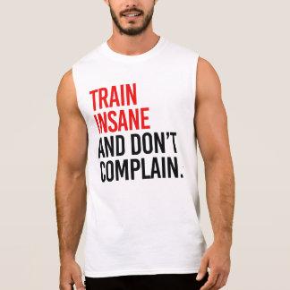 Der geisteskranke Zug und beschweren sich nicht Ärmelloses Shirt