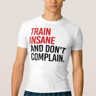 Der geisteskranke Zug und beschweren sich nicht T-shirt