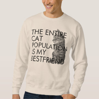 Der gesamte Katzen-Bestand Sweatshirt