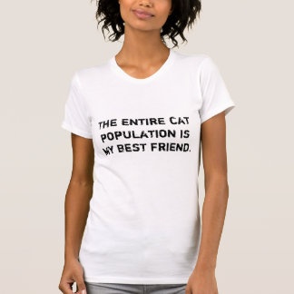 Der gesamte Katzenbestand ist mein bester Freund T-Shirt