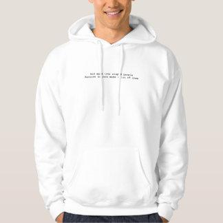 Der Gott der Männer muss Liebe-dummes Leute-Weiß Hoodie