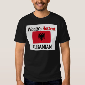 Der heißeste Albaner der Welt Tshirt
