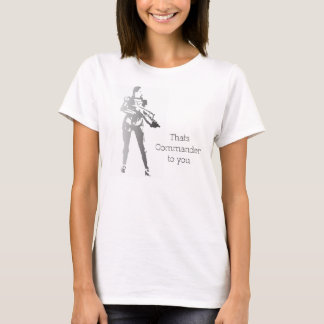 Der ist Kommandant zu Ihnen T-Shirt