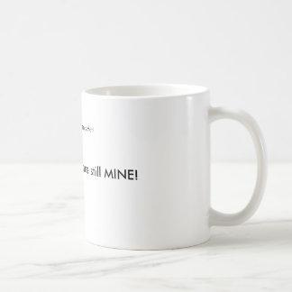 Der Kaffee ist meiner! Kaffeetasse