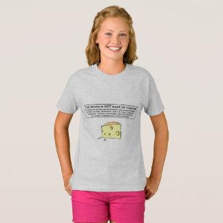 Der Mond wird NICHT vom Käse gemacht T-Shirt