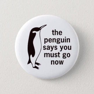 Der Pinguin sagt, dass Sie jetzt gehen müssen Runder Button 5,1 Cm