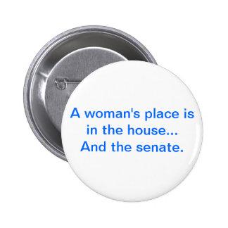 """""""Der Platz einer Frau ist im Haus. Und der Senat Runder Button 5,7 Cm"""