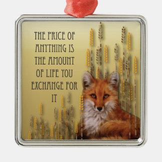 Der Preis von allem ist die Menge des Lebens Yoy Silbernes Ornament