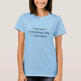 Der Sarkasmus-Schriftart T-Shirt