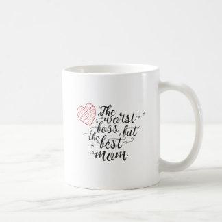 Der schlechteste Chef, aber die beste Mamma-Tasse Tasse
