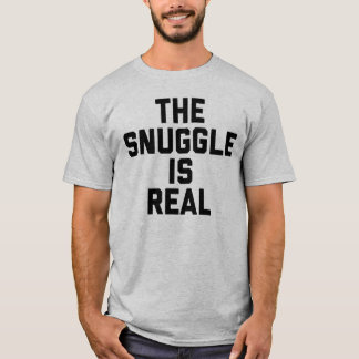 Der Snuggle ist wirklicher T - Shirt
