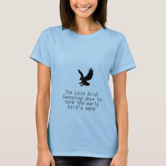 Der späte Vogel: Swooping unten, zum das frühe zu T-Shirt