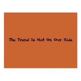 Der Trend ist nicht auf unserer Seite Postkarte