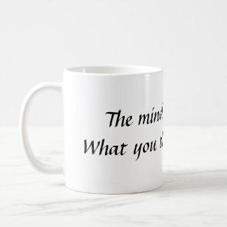 Der Verstand ist alles.  Was Sie Sie BEC… denken Kaffeetasse