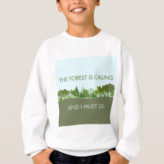 Der Wald nennt und ich muss gehen Sweatshirt