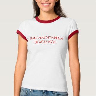 DEREK MACHTE FAST EINEN FAHRRAD-TRITT T-Shirt