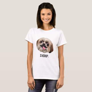 Derp! Derpy Shih Tzu mit dem Schnurrbart T-Shirt