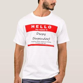 Derpy Derpendorf T-Shirt