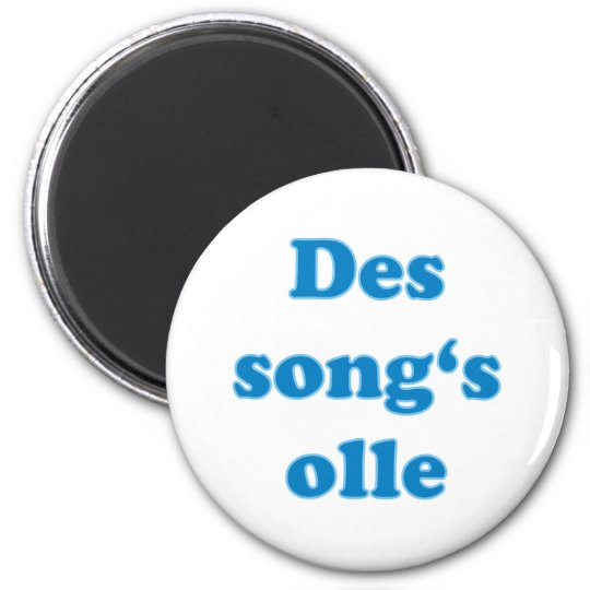 des song's olle bayerisch Spruch bayrisch Bayern Runder Magnet 5,1 Cm