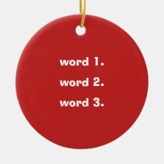 Des Wort-Textes der Gewohnheit drei rotes Weiß Keramik Ornament