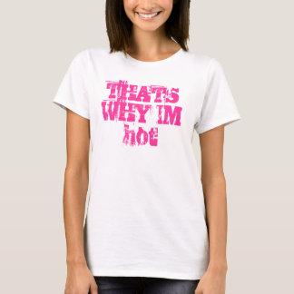 DESHALB IM heiß T-Shirt