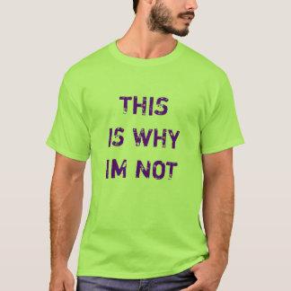 DESHALB IM NICHT T-Shirt