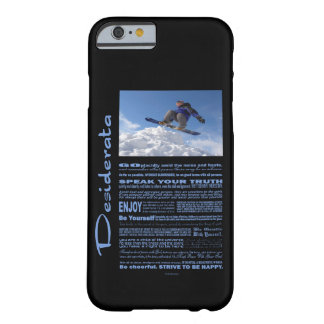 Desiderata-Gedicht-Extrem-Skifahrer Barely There iPhone 6 Hülle
