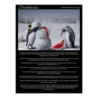 Desiderata-Pinguin-Schneewassermelone Plakate