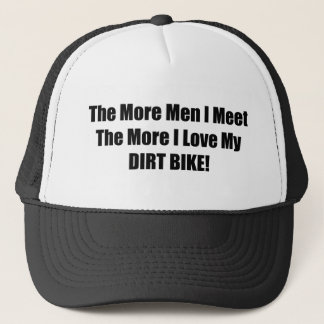 Desto mehr Männer treffe ich desto mehr i-Liebe Truckerkappe