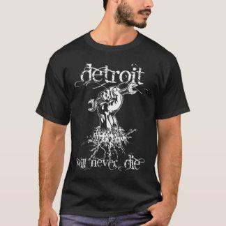 Detroit wird die nie T T-Shirt