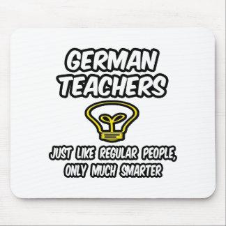 Deutsche Lehrer-… regelmäßige Leute, nur intellige Mousepad