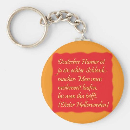 deutscher Humor (Zitat von Dieter Hallervorden) Schlüsselanhänger